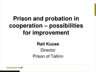 Prison  and probation in cooperation – possibilities for improvement