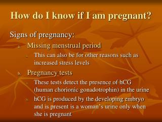 How do I know if I am pregnant?