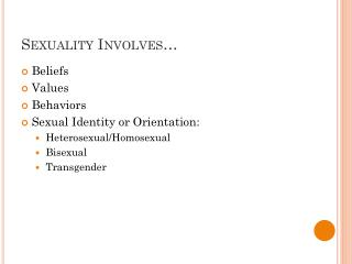 Sexuality Involves…