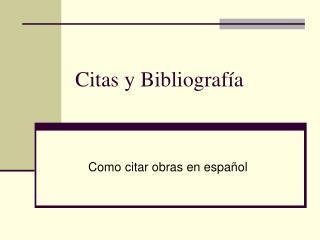Citas y Bibliograf a