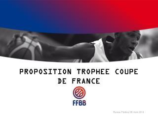 PROPOSITION TROPHEE COUPE DE FRANCE