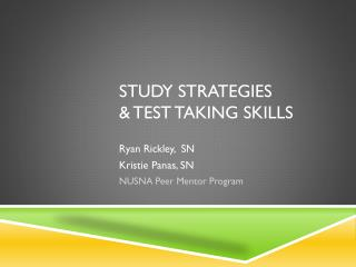 Study Strategies  & Test Taking Skills