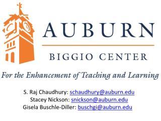 S. Raj Chaudhury:  schaudhury@auburn.edu Stacey Nickson:  snickson@auburn.edu