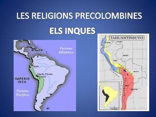 LES RELIGIONS PRECOLOMBINES
