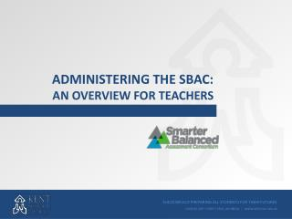 Administering the SBAC: An Overview for Teachers