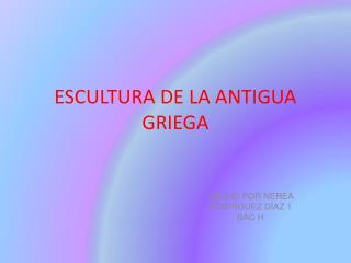 ESCULTURA DE LA ANTIGUA GRIEGA