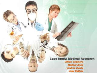 Case Study: Medical Research