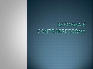 Reforma e contrarreforma