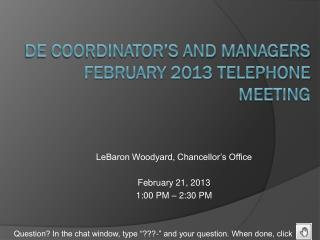DE Coordinator's and managers  February 2013 Telephone Meeting