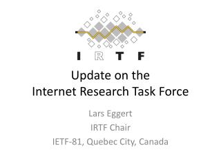 Update on the Internet Research Task Force