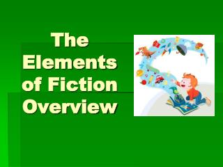 The Elements of Fiction Overview