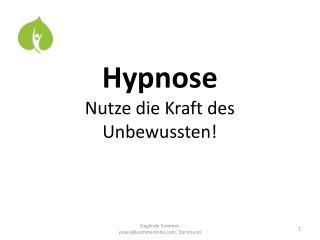 Hypnose Nutze die Kraft des Unbewussten!