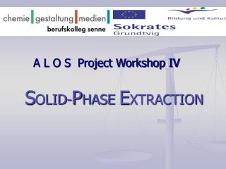 A L O S  Project Workshop IV