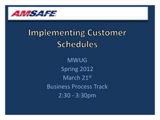 Implementing Customer Schedules