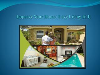 Improve Your Home: Love Living In It