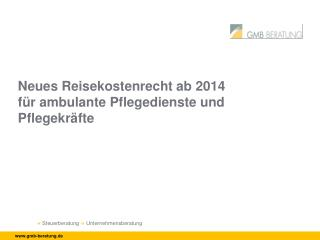 Neues Reisekostenrecht ab 2014 für ambulante Pflegedienste und Pflegekräfte