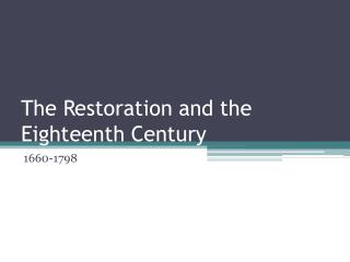 The Restoration and the Eighteenth Century