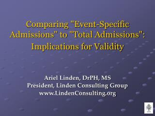 Comparing Event-Specific Admissions to Total Admissions:  Implications for Validity