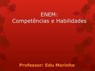 ENEM: Competências e Habilidades