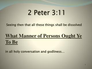 2 Peter 3:11