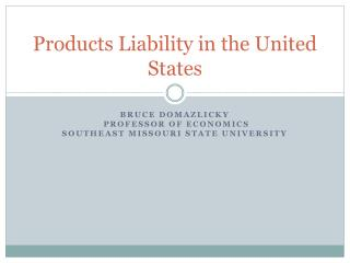 Products Liability in the United States