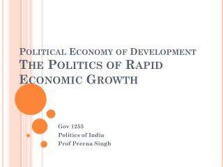 Political Economy of Development  The Politics of Rapid Economic Growth