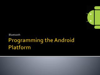Programming the Android Platform
