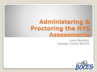 Administering & Proctoring the NYS Assessments