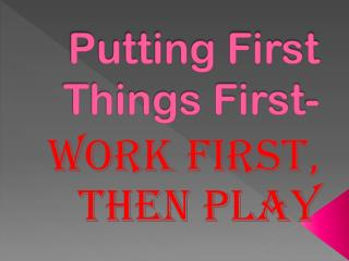 Putting First Things First-