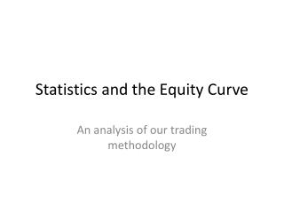 Statistics and the Equity Curve