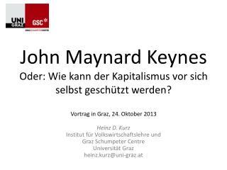 Heinz D. Kurz Institut für Volkswirtschaftslehre und Graz  Schumpeter  Centre Universität Graz