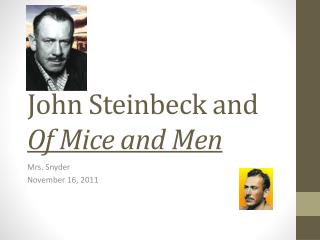 how does steinbeck prepare you or the idea that the death of curley s wife is inevitable Enhance understanding with a teaching guide for steinbeck's of mice and men contains pre-reading activities, post-reading activities, an overview of the story, and a brief discussion of.