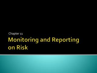 Monitoring and Reporting on Risk