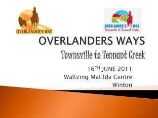 OVERLANDERS  WAYS Townsville to Tennant Creek