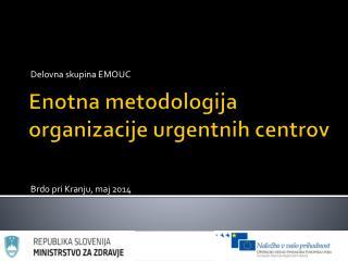 Enotna metodologija organizacije urgentnih centrov