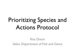 Prioritizing  Species  and  Actions Protocol
