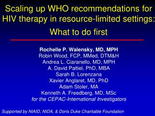 Scaling up WHO recommendations for HIV therapy in resource-limited settings:  What to do first