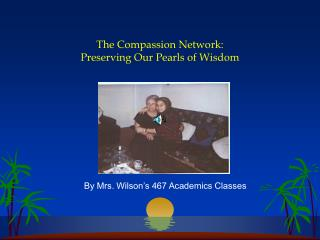 The Compassion Network:   Preserving Our Pearls of Wisdom
