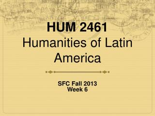 HUM 2461 Humanities of Latin  America