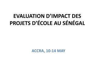 EVALUATION D'IMPACT DES PROJETS D'ÉCOLE AU SÉNÉGAL