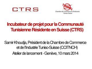 Incubateur de projet pour la Communauté Tunisienne Résidente en Suisse (CTRS)