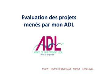 Evaluation des projets men�s par mon ADL