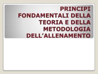 PRINCIPI FONDAMENTALI DELLA TEORIA E DELLA METODOLOGIA DELL'ALLENAMENTO