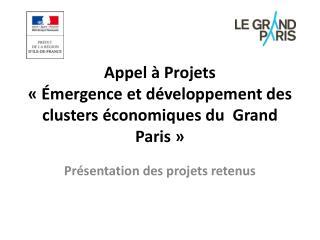 Appel à Projets  «Émergence et développement des clusters économiques du  Grand Paris»
