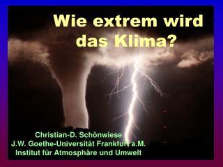 Wie extrem wird   das Klima