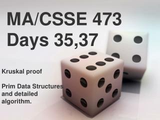 MA/CSSE 473 Days 35,37