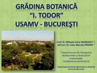 """Gr ădina botanică """"I. Todor"""" Usamv - bucureşti"""
