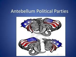 Antebellum Political Parties