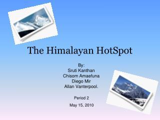 The Himalayan HotSpot