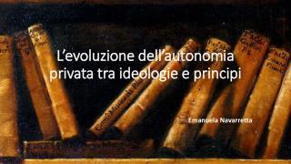 L�evoluzione dell�autonomia privata tra ideologie e principi